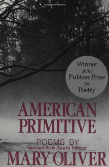 American Primitive - Mary Oliver