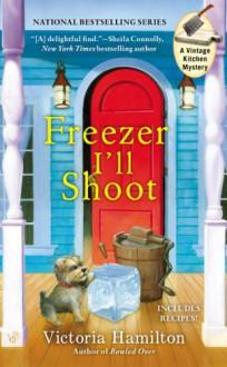 Freezer I'll Shoot - Victoria Hamilton