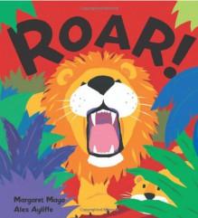 Roar! - Margaret Mayo, Alex Ayliffe