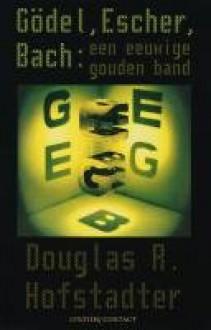Gödel, Escher, Bach: een eeuwige gouden band - Douglas R. Hofstadter