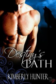 Destiny's Path - Kimberly Hunter