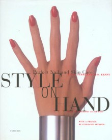 Style on Hand: Perfect Nail and Skin Care - Elisa Ferri