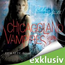 Eiskalte Bisse (Chicagoland Vampires 6) - Chloe Neill, Elena Wilms, Audible GmbH
