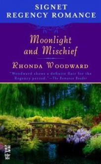 Moonlight and Mischief: Signet Regency Romance (Intermix) - Rhonda Woodward