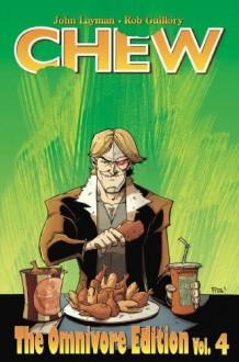 CHEW OMNIVORE EDITION VOL 4 (Chew the Omnivore Edition) - John Layman,Rob Guillory