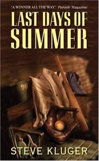 Last Days of Summer - Steve Kluger