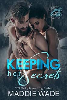 Keeping Her Secrets - Maddie Wade