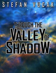 Through the Valley of Shadow (Shadow Gods Saga) - Stefan Vucak