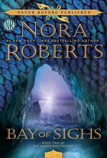 Bay of Sighs (Guardians Trilogy) - Nora Roberts