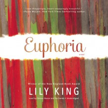 Euphoria: A Novel - Inc. Blackstone Audio, Inc., Lily King, Xe Sands, Simon Vance