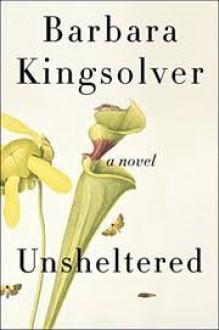 Unsheltered - Barbara Kingsolver