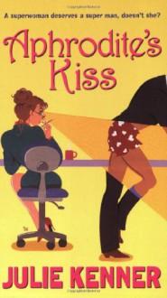 Aphrodite's Kiss - Julie Kenner