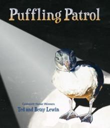 Puffling Patrol - Ted Lewin, Betsy Lewin