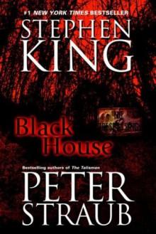 Black House - Stephen King,Peter Straub