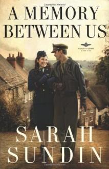 Memory Between Us, A: A Novel - Sarah Sundin