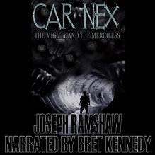 The Mighty and the Merciless: The Car Nex Story Series, Book 2 - Joseph Ramshaw, Bret Kennedy, Inc. Pleasant Storm Entertainment