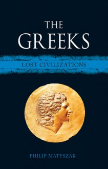 The Greeks - Philip Matyszak