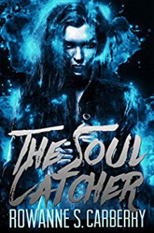 The Soul Catcher - http://best-book-covers.com/,Rowanne S Carberry