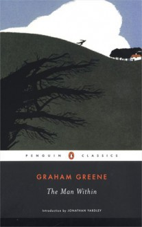 The Man Within - Graham Greene, Jonathan Yardley