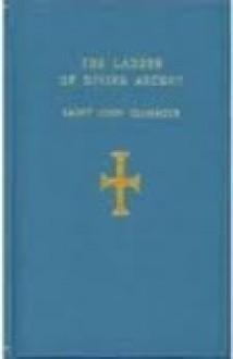 Ladder of Divine Ascent, Revised Edition - St. John Climacus, Lazarus Moore