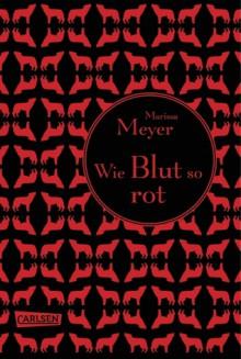 Wie Blut so rot (Luna-Chroniken, #2) - Marissa Meyer, Astrid Becker