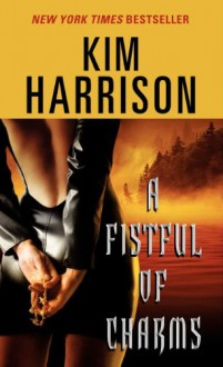 A Fistful of Charms - Kim Harrison