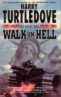 Walk In Hell (The Great War, #2) - Harry Turtledove