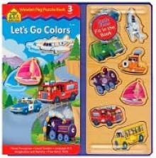 Let's Go Colors Peg Puzzle Book - School Zone Publishing Company, Paul Dronsfield