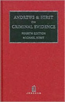 Andrews and Hirst on Criminal Evidence: 4th Edition - Michael Hirst
