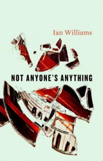 Not Anyone's Anything - Ian Williams