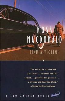 Find a Victim: A Lew Archer Novel - Ross Macdonald