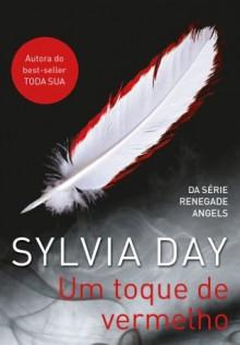 Um toque de vermelho (Portuguese Edition) - Sylvia Day, Alexandre Boide