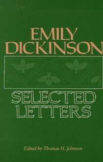 Emily Dickinson: Selected Letters - Emily Dickinson, Thomas H. Johnson