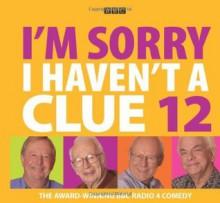 I'm Sorry I Haven't a Clue 12 (BBC Audio) - Humphrey Lyttelton, Tim Brooke-Taylor, Barry Cryer, Graeme Garden, Jeremy Hardy, Sandi Toksvig, Tony Hawks, Linda Smith