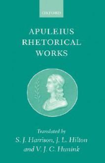 Rhetorical Works - Apuleius, Stephen J. Harrison