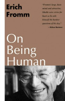 On Being Human - Erich Fromm, Rainer Funk