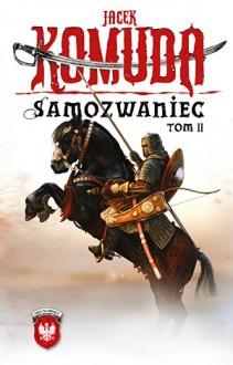 Samozwaniec, tom 2 - Jacek Komuda