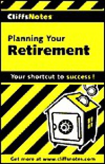 Planning Your Retirement - G. Michael Perry, CliffsNotes