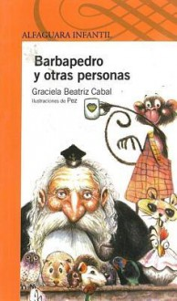 Barbapedro y Otras Personas - Graciela Beatriz Cabal