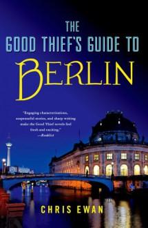 The Good Thief's Guide to Berlin (Audio) - Chris Ewan, Simon Vance