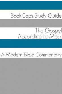 The Gospel of Mark: A Modern Bible Commentary - BookCaps, Golgotha Press