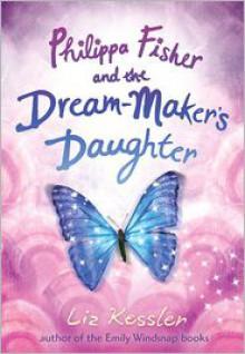 Philippa Fisher and the Dream-Maker's Daughter (Audio) - Liz Kessler