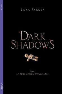 Dark shadows (French Edition) - Lara Parker, Pascal Loubet