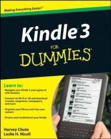 Kindle 3 For Dummies - Harvey R. Chute, Leslie H. Nicoll