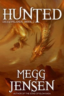Hunted (Dragonlands Book 2) - Megg Jensen