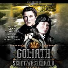 Goliath - Scott Westerfeld,Keith Thompson,Alan Cumming