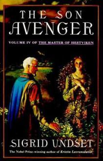 The Son Avenger (The Master of Hestviken, Vol 4) - Sigrid Undset