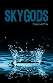 Skygods - Sarah Latchaw