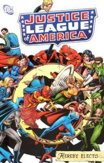 Justice League of America Hereby Elects... - Gardner F. Fox, Dennis O'Neil, Len Wein, Steve Englehart, Gerry Conway, Mike Sekowsky, Murphy Anderson, Dick Dillin