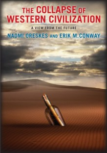 The Collapse of Western Civilization: A View from the Future - Naomi Oreskes, Erik M. Conway